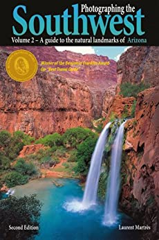 Photographing the Southwest: Volume 2--Arizona (English Edition) von [Martres, Laurent]