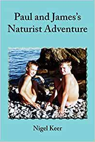 Fkk Nudism Movie - Paul and James's Naturist Adventure: Amazon.co.uk: Nigel ...