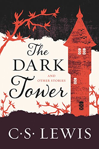 The Dark Tower: And Other Stories por C. S. Lewis