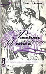 Passions Between Women: British Lesbian Culture, 1668-1801 by Emma Donoghue (1993-11-07)
