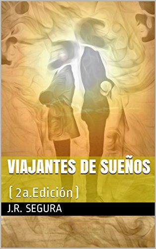 Viajantes de Sueños: (2a.Edición) por J.R. Segura