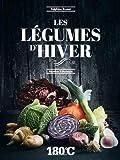 Les légumes d'hiver : Recettes et portraits