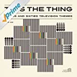 TV Is the Thing: Fifties and Sixties Television Themes