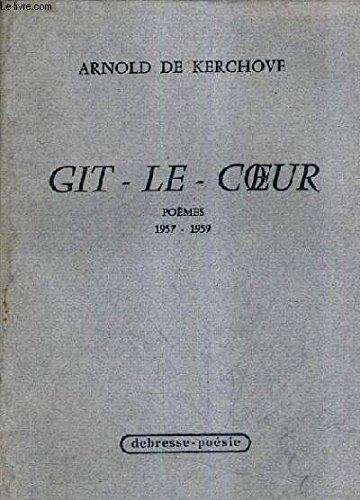 GIT - LE - COEUR - POEMES 1957-1959.
