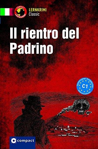 Il rientro del Padrino: Italienisch C1 (Compact Lernkrimi Classic)