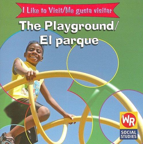 The Playground/el Parque: To Visit = Me Gusta Visitar (I Like to Visit/ Me gusta visitar) por Jacqueline Laks Gorman