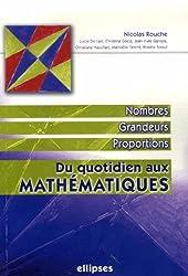 Du quotidien aux mathématiques : Nombres, grandeurs, proportions