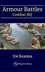 Armour Battles: World War Two Wargame Rules (Combat HQ Book 0)