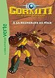 Gormiti 03 - À la recherche de Nick