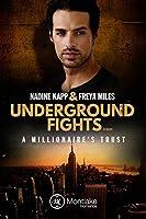 Underground Fights: A Millionaire's Trust (Underground Fights Serie 1)
