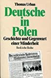 Deutsche in Polen. Geschichte und Gegenwart einer Minderheit. - Thomas Urban