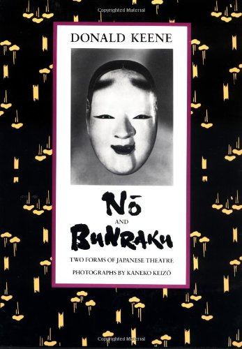 No and Bunraku: Two Forms of Japanese Theatre por Donald Keene