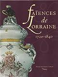 Faïences de Lorraine, 1720-1840 - Exposition, Nancy, Musée historique lorrain, mai-octobre 1997