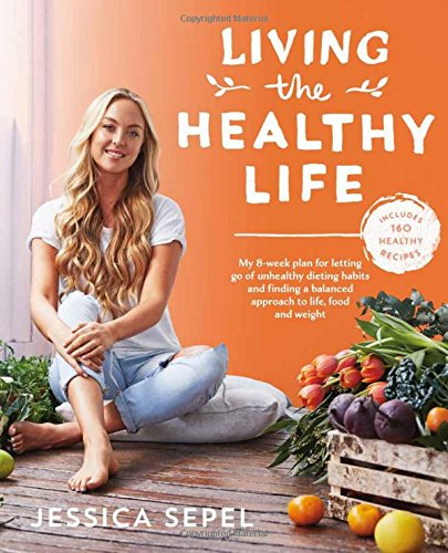 living-the-healthy-life-an-8-week-plan-for-letting-go-of-unhealthy-dieting-habits-and-finding-a-bala