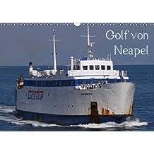 Golf von Neapel (Wandkalender 2015 DIN A3 quer): Die maritime Welt von Neapel in Bildern (Monatskalender, 14 Seiten)