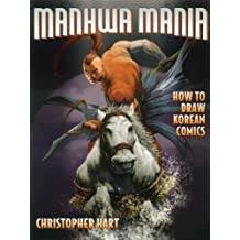 Manhwa Mania: How to Draw Korean Comics (Manga Mania) by Christopher Hart (2004-09-01)
