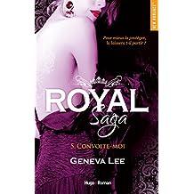 Royal Saga - tome 5 Convoite moi