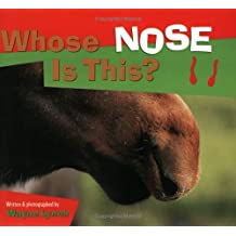 Whose Nose Is This? (Whose.? Animal) by Wayne Lynch (2010-01-01)
