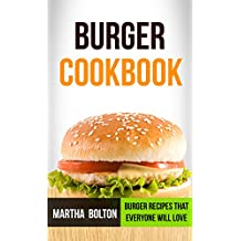 Burger Cookbook: Burger Recipes That Everyone Will Love (English Edition)