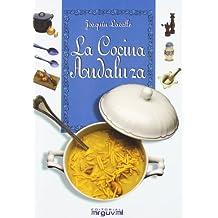La Cocina Andaluza/ Andalusian Cooking