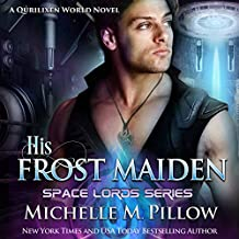 His Frost Maiden: A Qurilixen World Novel: Space Lords, Book 1
