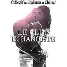Le Club ÉCHANGISTE : (Histoire Érotique, Première Fois, Amour à Plusieurs, Exhib, Tabou)