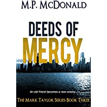 Deeds of Mercy: (A Psychological Thriller) (The Mark Taylor Series Book 3) (English Edition)