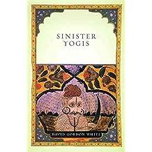 [(Sinister Yogis)] [By (author) David Gordon White] published on (November, 2009)
