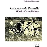 Grand-mère de Fontenille. Mémoire d'outre-Charente