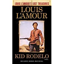 Kid Rodelo (Louis L'Amour's Lost Treasures): A Novel