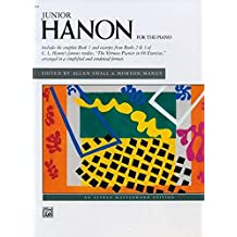 Junior Hanon: For the piano (Alfred Masterwork Editions)
