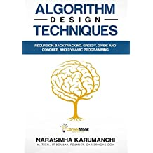 Algorithm Design Techniques: Recursion, Backtracking, Greedy, Divide and Conquer and Dynamic Programming