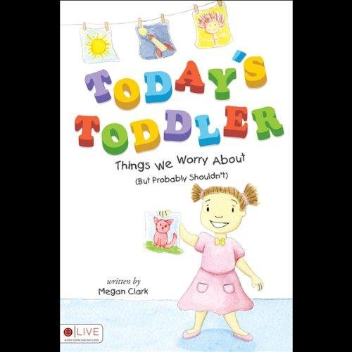 Today's Toddler  Audiolibri