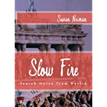 Slow Fire: Jewish Notes from Berlin (Journeys & Memoirs Series)