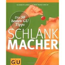 Schlankmacher: Die 50 besten GU Tipps (GU Die 50 besten Tipps)