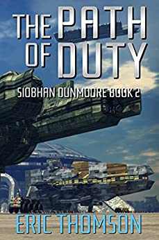 The Path of Duty (Siobhan Dunmoore Book 2) (English Edition)