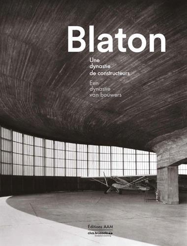 Blaton : Une dynastie de constructeurs par  Collectif