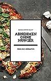 Abnehmen ohne Hunger: Low Carb und Low Carb Rezepte