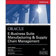 Oracle E-Business Suite Manufacturing & Supply Chain Management (Oracle Press Series) by Bastin Gerald (1-Jan-2002) Paperback