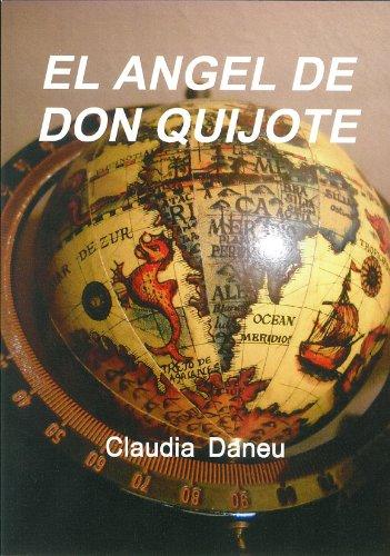 EL ÁNGEL DE DON QUIJOTE por Claudia  Daneu