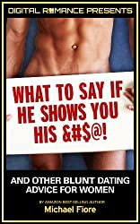 What to Say if He Shows You His #$*& (And other Blunt Dating Advice for Women) (English Edition)