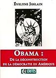 Obama : de la Deconstruction de la Democratie en Amerique