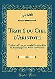 traite du ciel d aristote traduit en francais pour la premiere fois et accompagne de notes perpetuelles classic reprint