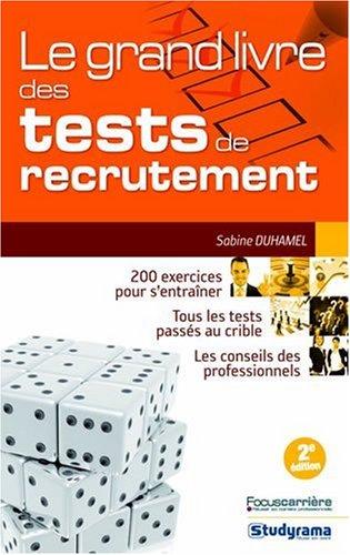 Le grand livre des tests de recrutement par Sabine Duhamel, Pascaline Roi, Gérard Roudaut