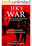 JFK's War with the National Security Establishment: Why Kennedy Was Assassinated (English Edition)