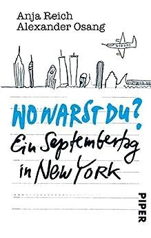 Wo warst Du?: Ein Septembertag in New York von [Reich, Anja, Osang, Alexander]