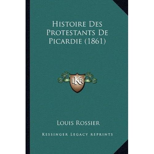 Histoire Des Protestants de Picardie (1861)