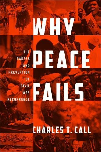 Why Peace Fails: The Causes and Prevention of Civil War Recurrence