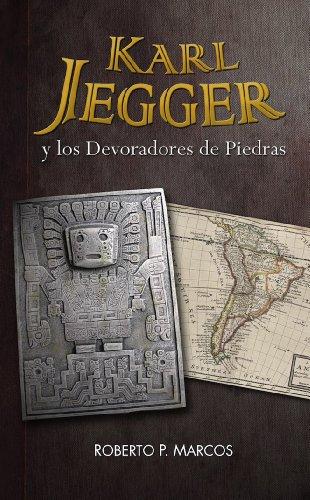 Karl Jegger y los Devoradores de Piedras de [Marcos, Roberto P.]