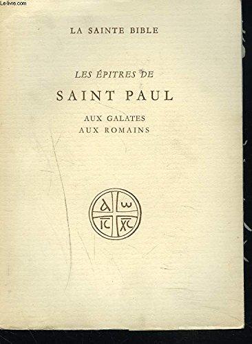 LES EPITRES DE SAINT PAUL AUX GALATES, AUX ROMAINS. La Sainte Bible traduite en français, sous la direction de l'Ecole Biblique de Jérusalem.